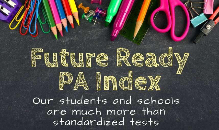 PA Future Ready Index: Click to learn more about PA's new tool to evaluate schools!